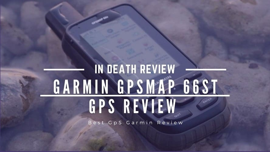 Garmin GPSMAP 66st GPS Review