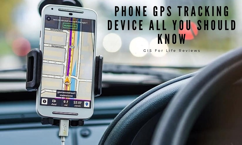 Phone GPS Tracking Device all you Should Know