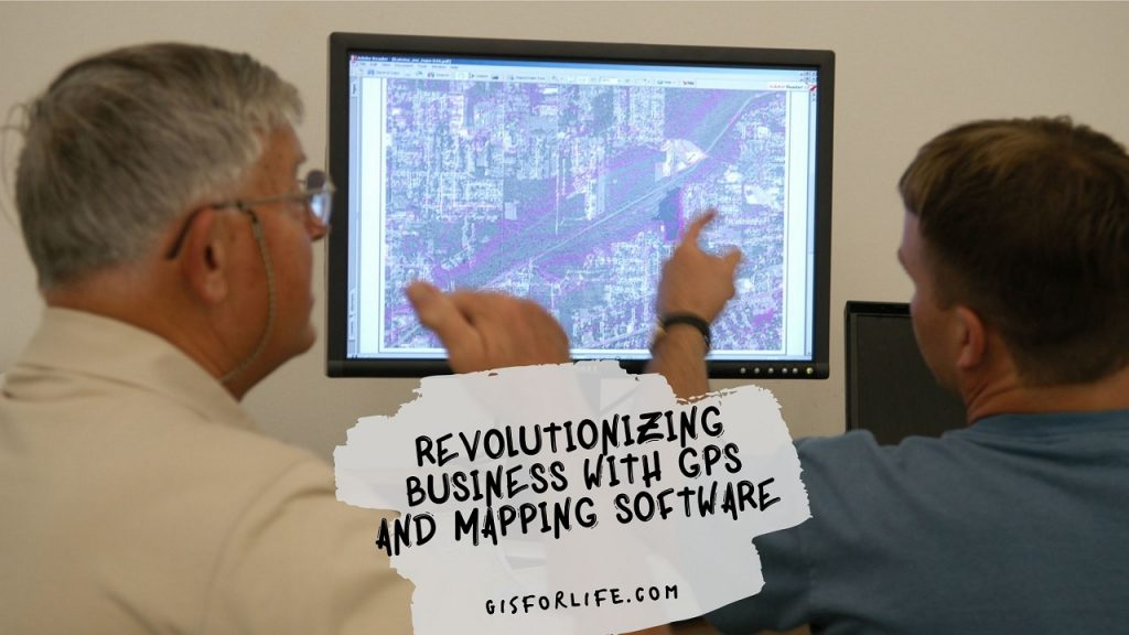 Revolutionizing Business with GPS and Mapping Software