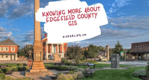 Knowing More About Edgefield County GIS