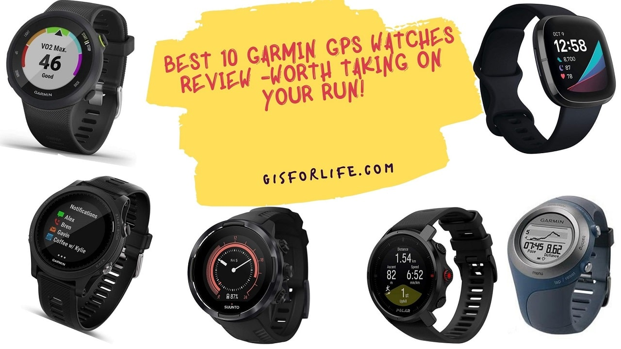 Best 10 Garmin Gps Watches Review -Worth Taking on Your Run!
