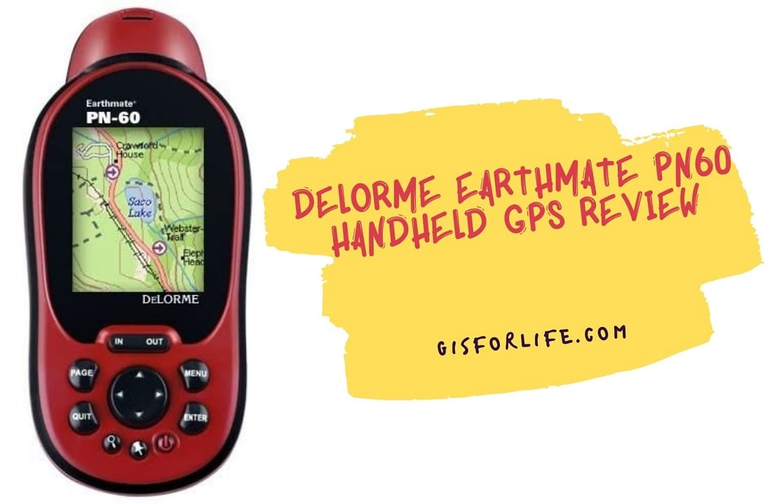 Delorme Earthmate PN60 Handheld GPS Review
