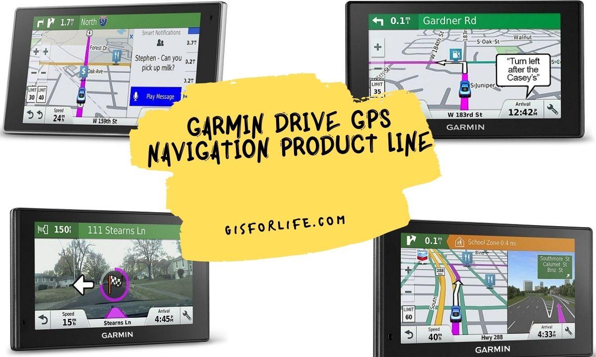 GARMIN DRIVE GPS NAVIGATION PRODUCT LINE
