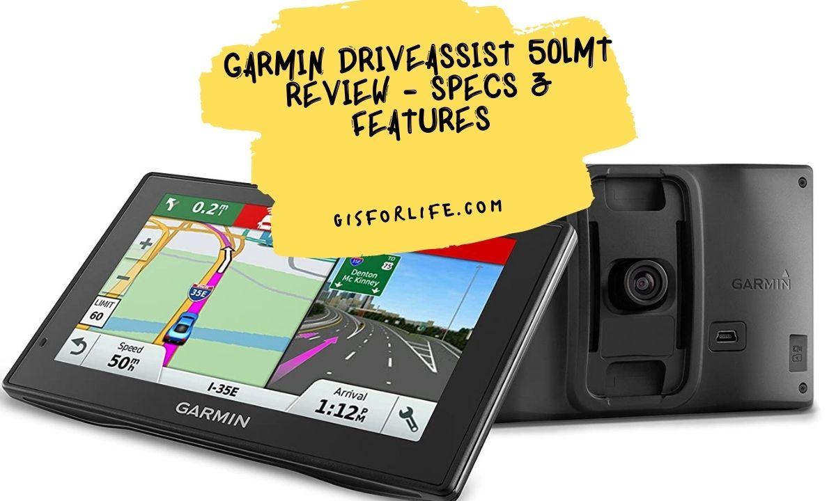 GARMIN DRIVEASSIST 50LMT REVIEW - SPECS & FEATURES