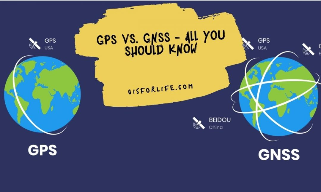 GPS Vs. GNSS - All You Should Know