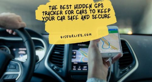 The Best Hidden GPS Tracker for Cars to Keep Your Car Safe and Secure